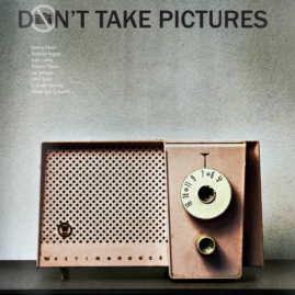 Don't Take Pictures: Issue 1