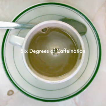 Coffee: Six Degrees of Caffeination